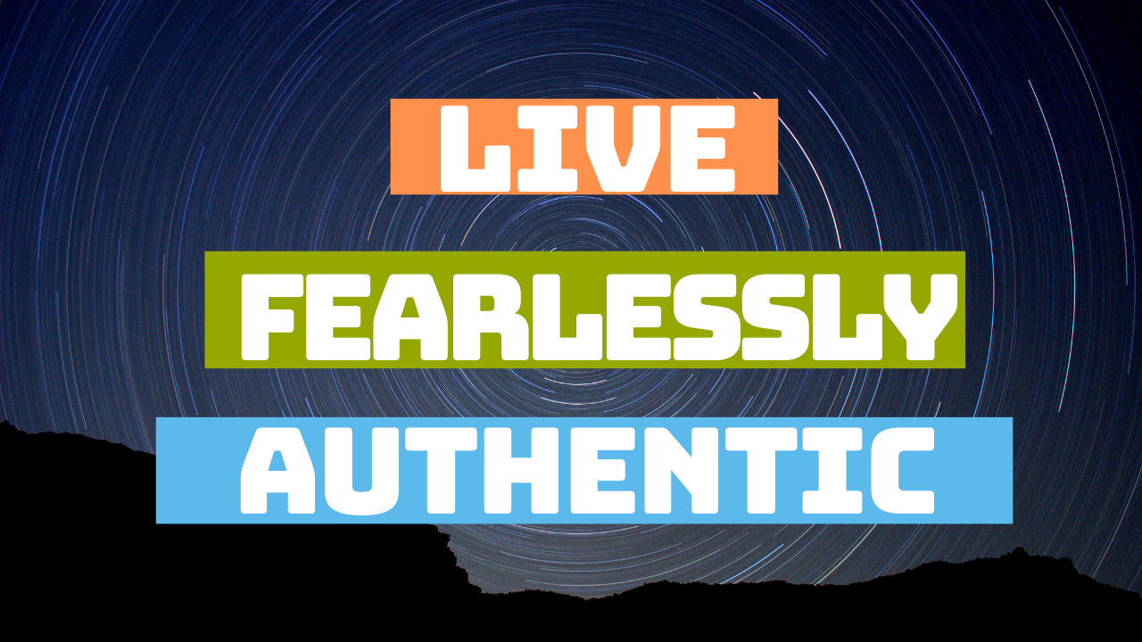 Live Fearlessly Authentic